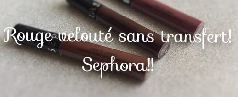 Sephora : rouge velouté sans transfert!