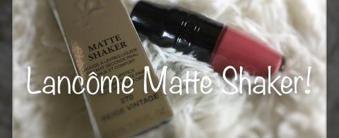 Lancôme Matte Shaker!!